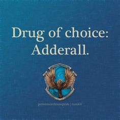 hahaha made me laugh... I take adderall for my adhd...