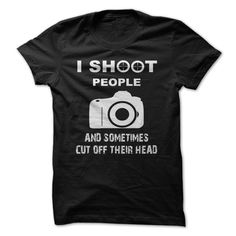 Love Photography. Funny shirt 19$. Check this shirt now: http://www.sunfrogshirts.com/shoot.html?25475