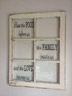 repurposing old windows | Dining room old window repurpose sign | Great ideas, bcuz I lost my i ...