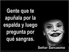 ..Señor sarcasmo