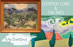 Common Core and Art: a teacher's reflections (Hint: read the comments at the bottom--a lot of teachers weigh in with tips!)