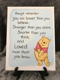 Winnie the Pooh hand painted 9x12 stretch canvas with the quote Always remember, You are braver than you believe, stronger than you seem, and smarter than you think and loved more than you know. Thanks for looking and feel free to email me with any questions. I can paint Pooh and Piglet and customize the quote if you are interested. The background color can be changed as well. There is an additional $2.00 up to $5.00 for customizations, please inquire as to the amount. They are hand drawn…