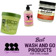 Best Wash and Go Products for Type 4 Hair