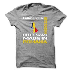 (Top Tshirt 2016) I May Live in United Kingdom But I Was Made in Romania at Tshirt Family Hoodies, Funny Tee Shirts