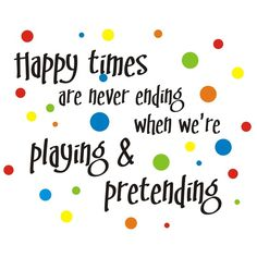 playroom- i put this on the kids playroom wall Cute Quotes For Kids, Happy Kids Quotes, Quotes Children, Happy Children, Kids Poems, Children Play, Child's Play Quotes, Wall Quotes, House Quotes