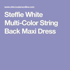 Steffie White Multi-Color String Back Maxi Dress