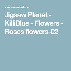 Jigsaw Planet - KilliBlue - Flowers - Roses flowers-02