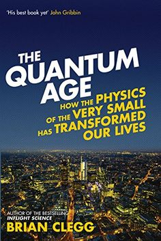 The Quantum Age: How the Physics of the Very Small has Transformed Our Lives by Brian Clegg http://www.amazon.ca/dp/1848318464/ref=cm_sw_r_pi_dp_MskOvb0RE4S1R