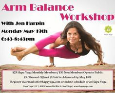 San Diego, CA Feel more confident and at ease while balancing on your hands.   Jen Harpin's 2 hour specialty arm balance workshop will help Improve stability, strengthen core muscles & tone the upper b… Click flyer for more >>