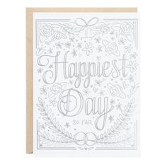 Happiest Day So Far Greeting Card