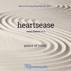 What brings you heartsease?  #wotd #wordoftheday #dictionarycom #words #learning #language #vocabulary #definition