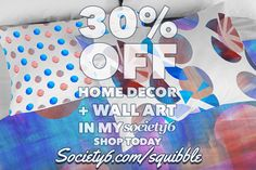 30% Off Home Decor + Wall Art in my Society6 Store today!