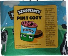 Ben & Jerry's Pint Cozy - eat it straight from the container...keeps your hands from freezing and your ice cream cold.