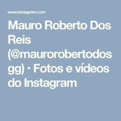 Mauro Roberto Dos Reis (@maurorobertodosgg) • Fotos e vídeos do Instagram
