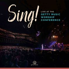 Sing! Live at the Getty Music Worship Conference  https://www.newliferadiovc.live/news/2017/12/8/sing-live-at-the-getty-music-worship-conference  #NewLifeRadiovc #News #GettyMusic #Sing #Album