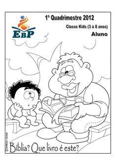 Ebd classe kids   1º quadrimestre 2012 - o que é a bíblia - aluno by Sergio Silva via slideshare