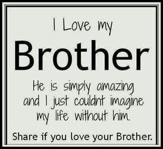 man who love you most is brother Love My Brother Quotes, Brother And Sister Relationship, Sister Quotes Funny, Brother And Sister Love, Funny Quotes, Qoutes, Cant Live Without You, How Lucky Am I, Love You