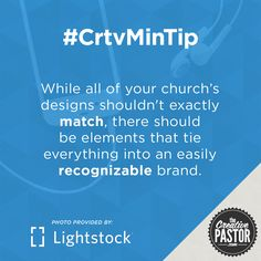 While all of your church's designs shouldn't exactly match, there should be elements that tie everything into an easily recognizable brand.
