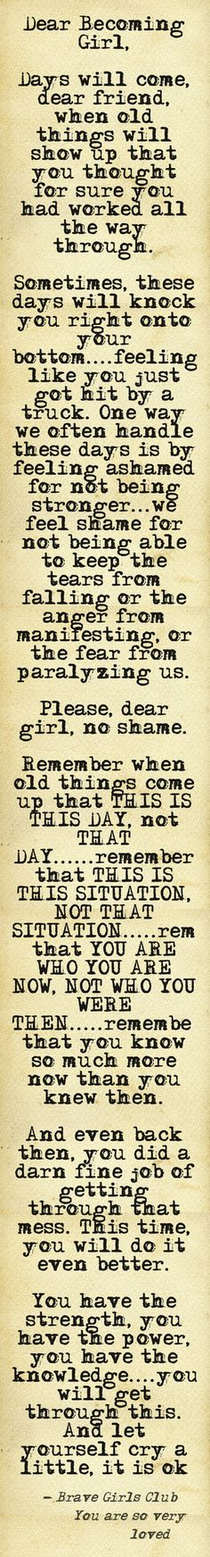 Dear Beautiful Girl (or Guy) ... there will be bad days ..... but you have been through worse than this before, and survived. YOU CAN DO THIS!! Build your resilience & strength, don't fall into the traps of shame & guilt, and resort to old habits on your road to recovery & wellbeing