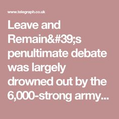 Leave and Remain's penultimate debate was largely drowned out by the 6,000-strong army of EU referendum enthusiasts