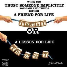 """""""When you #TRUST someone implicitly, you gain TWO things... Either: A #FRIEND for Life. OR. A #LESSON for Life."""" #quoteoftheday #motivation #motivationalquote #leadership #inspiration #instagood #instalike #instadaily #instafollow #followback #likes #delhi #mumbai #bangalore #dubai #dubailife #singapore #singaporegp"""