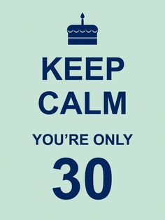 I just keep remembering the ' only' part!!!! Ahhhh!!! So not ready to be thirty!