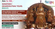 SANATANI-I (SHARODUTSAV TOUR) (BUS-01)  NETAJI INDOOR STADIUM-PUJA PANDALS OF TRADITIONAL HOUSES OF KOLKATA-NETAJI INDOOR STADIUM  Khelat Ghosh Bari , SovabazarRajbari, Chatubabu, Latubabu Puja Chandra Bari, Rani Rashmoni Bari, Thanthania Dutta Bari