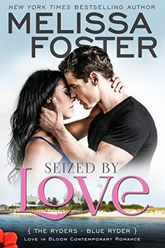 Seized by Love (Love in Bloom: The Ryders, Book 1): Blue Ryder by Melissa Foster http://smile.amazon.com/dp/B012YJ1YG8/ref=cm_sw_r_pi_dp_Z308vb1Z4SZR5