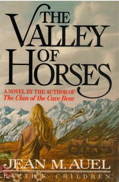 The Valley of Horses by Jean M. Auel; Crown Books 1982; Book Club Edition * 30