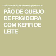 PÃO DE QUEIJO DE FRIGIDEIRA COM KEFIR DE LEITE