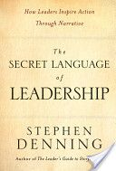 The Secret Language of Leadership. See the book on Steve Denning's website - http://www.stevedenning.com/Books/secret-language-of-leadership.aspx