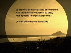 Frases Drummond, Rebel, Great Quotes, Inspirational Quotes, Learn Brazilian Portuguese, Life Goes On, Beautiful Words, Reflection, Thoughts