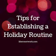 Arielle shares some valuable tips for creating your own holiday routine http://www.liberonetwork.com/?p=15743 #mentalhealth