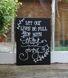 "Perfect home decor for Thanksgiving and well into the Christmas season - 9x12 canvas ""Let our lives be full..."" hand drawn and painted by Houseof3"