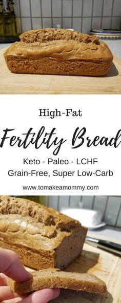 High-Fat Fertility Bread Recipe- Keto, Paleo, LCHF, Grain Free