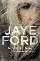"""Read """"Already Dead"""" by Jaye Ford available from Rakuten Kobo. Already Dead is another heart-stopping ride of sheer suspense from the author of the bestselling Beyond Fear. Books To Buy, New Books, Books To Read, Sisters In Crime, Books Australia, Buying Books Online, Singles Events, Crime Fiction, What Is Your Name"""