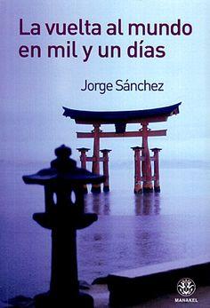 La vuelta al mundo en mil y un días / Jorge Sánchez