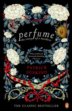 Perfume: The Story of a Murderer (Patrick Suskind) pe OKIAN. Pret: lei, Discount: Patrick Suskinds Perfume is a classic novel of death and se Book Cover Art, Book Cover Design, Book Art, Patrick Suskind, Books And Tea, Penguin Modern Classics, Fantasy Magic, Fantasy Books, Buch Design