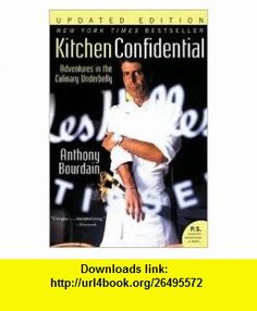 Kitchen Updated Edition Anthony Bourdain ,   ,  , ASIN: B004O3LXFA , tutorials , pdf , ebook , torrent , downloads , rapidshare , filesonic , hotfile , megaupload , fileserve