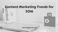 Prepare for 2016 with these content marketing trends. Let the next year be even more successful than the current one.