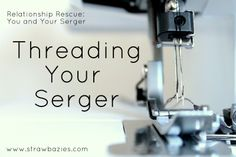 Threading a Serger or Overlocker from Scratch! This tutorial is part of MakeItHandmades's-- Relationship Rescue: You and Your Serger Series.