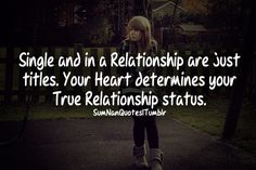"""Single"" and ""Relationship"" are just titles. Your heart determines your true relationship status.  Tags : #girl #swing #single #relationship #quote"