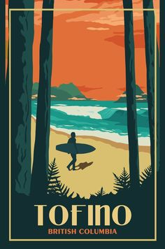 New design advertising poster illustrations 34 ideas Posters Canada, Tofino Bc, Photography Beach, Canada National Parks, Surfer, Vintage Travel Posters, Grafik Design, Canada Travel, Traveling By Yourself