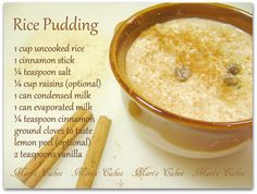 RICE PUDDING. If you still have not prepared this traditional dessert, it's time to do so. Enjoy its rich flavor, and keep the tradition of homemade desserts alive in your family.