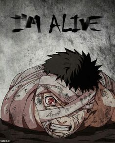 Obito. Kinda reminds me of the Skillet song, I'm a wake and I'm alive