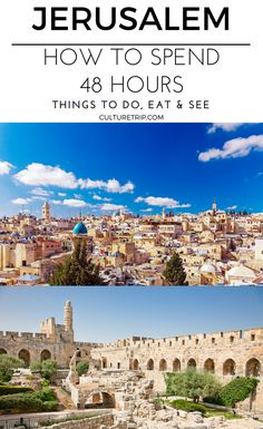 How to Spend 48 Hours in Jerusalem|Pinterest: theculturetrip