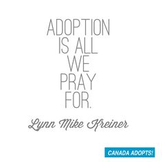 """""""Adoption is all we pray for."""""""