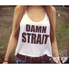 Damn Strait Crop Top Shirt by Countrygirlswagg on Etsy, $30.00