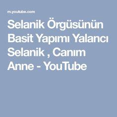 Selanik Örgüsünün Basit Yapımı Yalancı Selanik , Canım Anne - YouTube