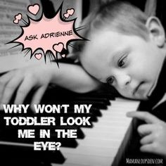 Why Won't My Toddler Look Me in the Eye?